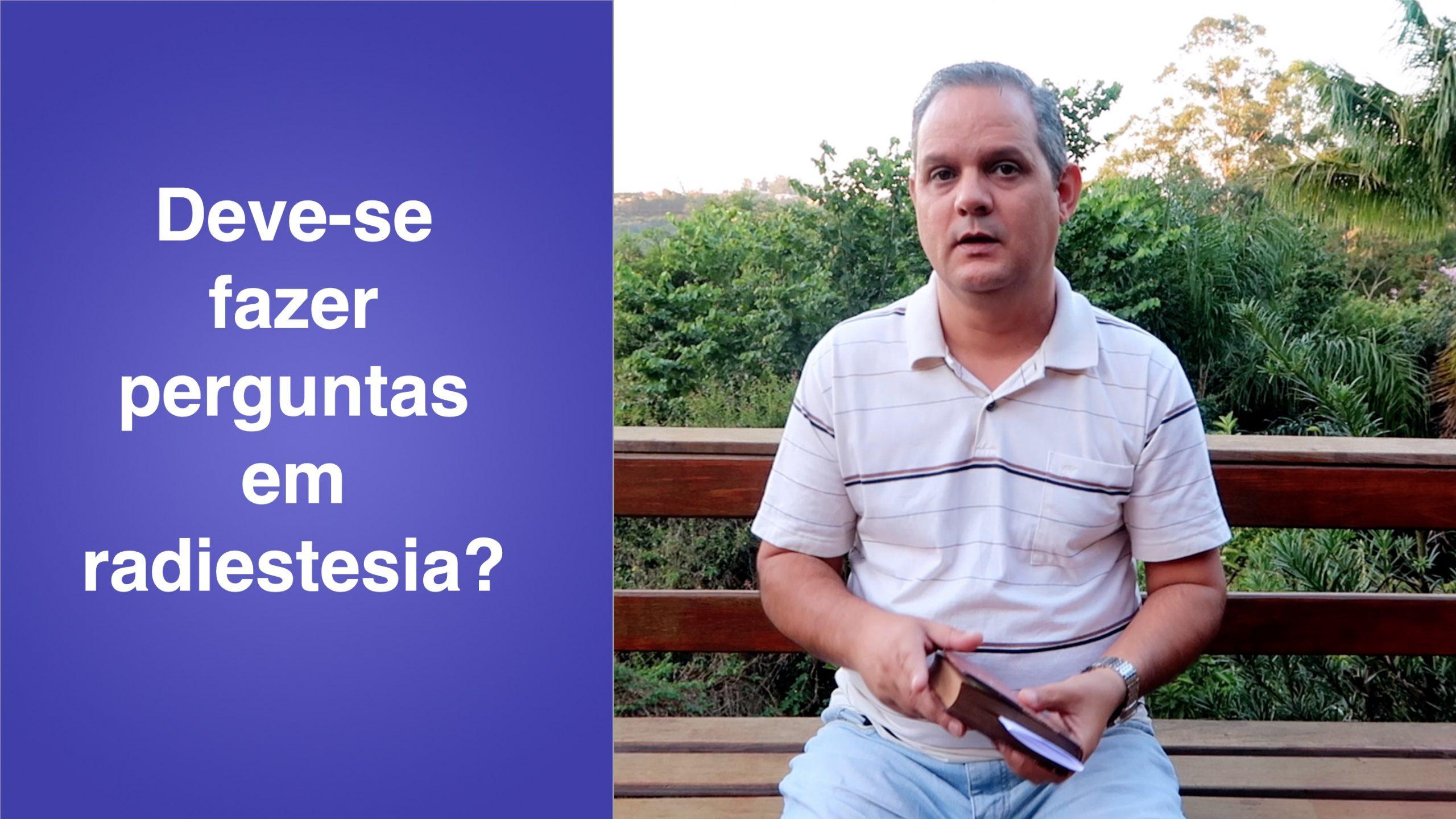 Deve-se fazer perguntas em radiestesia?